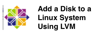 How to Add a Disk to a Linux System Using LVM
