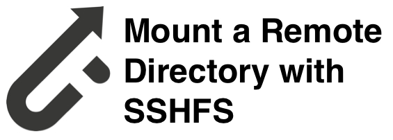 Mount a Remote Directory with sshfs